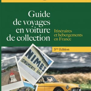 Guide de voyages en voiture de collection - 5e edition 2020